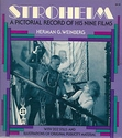 Herman G. Weinberg: Stroheim: A Pictorial Record of His Nine Films